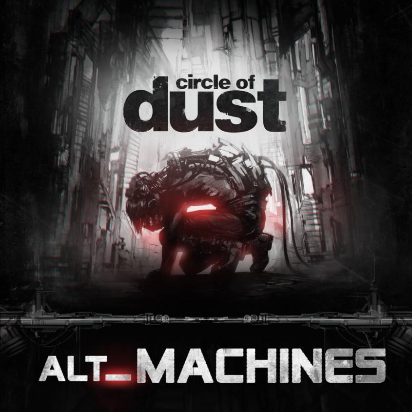 Album Review] Circle of Dust - alt_Machines - AltWire